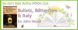 Bullets, Butterflies & Italy